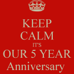 keep-calm-its-our-5-year-anniversary